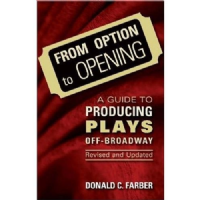 From Option to Opening: A Guide to Producing Plays Off-Broadway Book